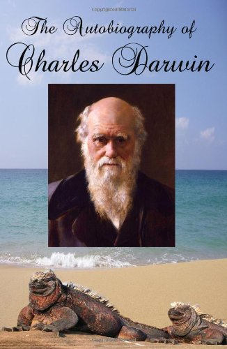 9781453863503: The Autobiography of Charles Darwin: Edited by His Son Francis Darwin (Timeless Classic Books)