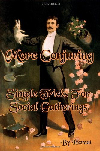 More Conjuring: Simple Tricks for Social Gatherings: Hercat, Timeless Classic