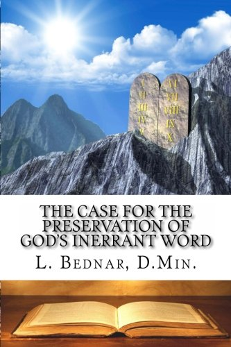 9781453866191: The Case for the Preservation of God's Inerrant Word