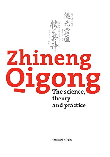 Zhineng Qigong: The science, theory and practice: Hin, Ooi Kean