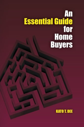 9781453867709: An Essential Guide for Home Buyers: A systematic approach for home mortgage financing