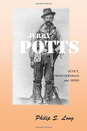 9781453867921: Jerry Potts: Scout, Frontiersman and Hero