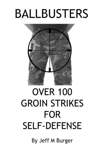9781453869338: Ballbusters: Over 100 Groin Strikes For Self Defense