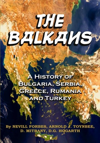 9781453871355: The Balkans: A History Of Bulgaria, Serbia, Greece, Rumania and Turkey: (Timeless Classic Books)