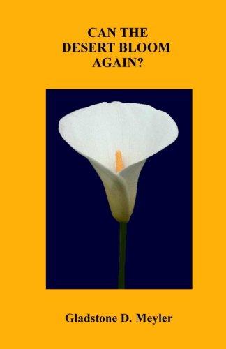 Can the Desert Bloom Again?: Gladstone D Meyler
