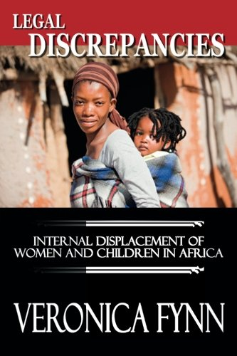 9781453873410: Legal Discrepancies: Internal Displacement of Women and Children in Africa