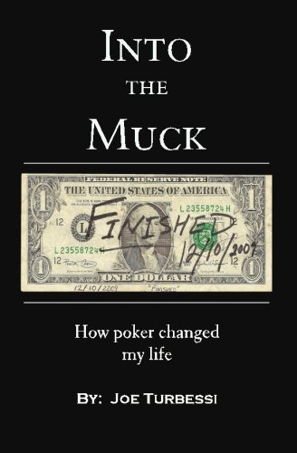 9781453873878: Into The Muck: How Poker Changed My Life