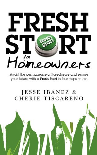 9781453874608: Fresh Start for Homeowners: Avoid the permanence of Foreclosure and secure your future with a Fresh Start in four steps or less