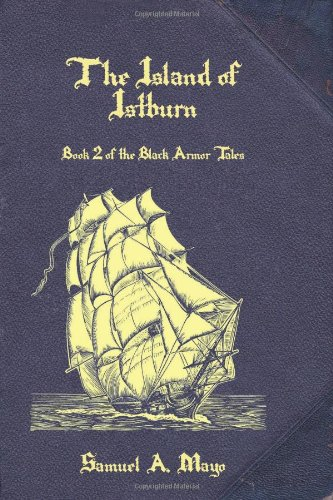 9781453874813: The Island of Istburn: Book 2 of the Black Armor Tales