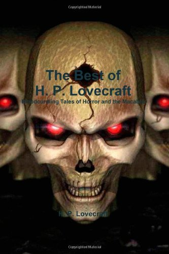 9781453875100: The Best of H. P. Lovecraft: Bloodcurdling Tales of Horror and the Macabre