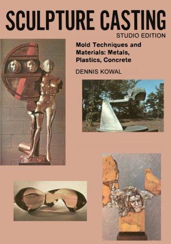 9781453876176: Sculpture Casting: Mold  Techniques and Materials: Metals, Plastics, Comcrete