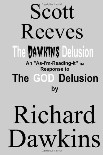 "9781453876640: The Dawkins Delusion: An ""As-I'm-Reading-It"" Response to the God Delusion by Richard Dawkins"