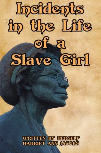 9781453876961: Incidents in the Life of a Slave Girl: Written by Herself, Harriet Ann Jacobs