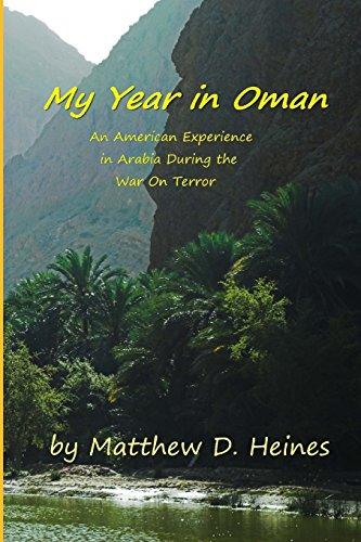 9781453877142: My Year in Oman: An American Experience in Arabia During the War On Terror