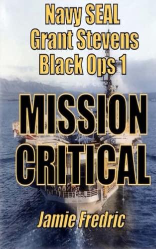 9781453877876: Mission Critical: A Cold War Novel (Navy SEAL Grant Stevens)