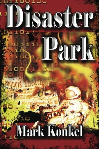 Disaster Park: Konkel, Mark