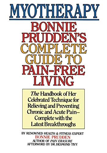 9781453878262: Myotherapy: Bonnie Prudden's Complete Guide to Pain-Free Living