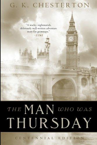 The Man Who Was Thursday: Centennial Edition: Chesterton, G. K.