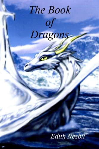 The Book of Dragons: Nesbit, Edith