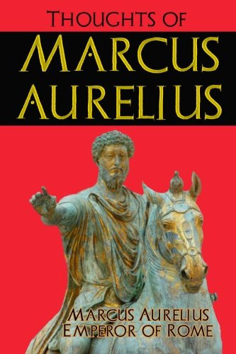 Thoughts of Marcus Aurelius: (Timeless Classic Books) (9781453879801) by Aurelius, Marcus; Books, Timeless Classic