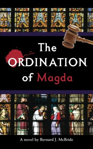 The Ordination of Magda: Bernard J. McBride