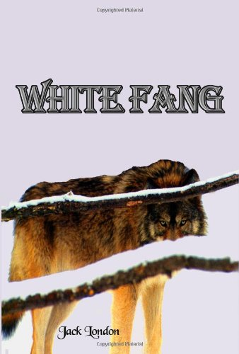 White Fang: Jack London's Masterpiece (Timeless Classic: Jack London, Timeless
