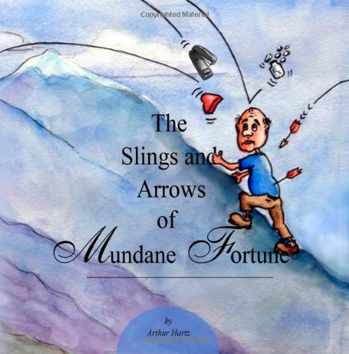 9781453883907: The Slings and Arrows of Mundane Fortune