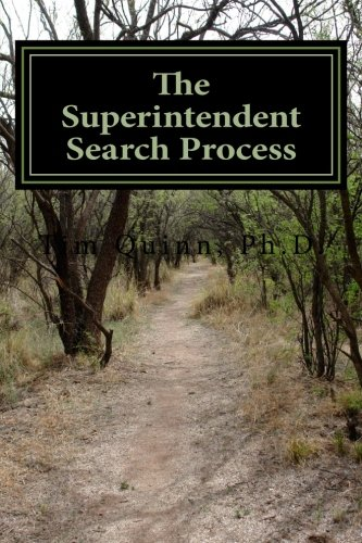 9781453886397: The Superintendent Search Process: A Guide to Getting the Job and Getting Off to a Great Start