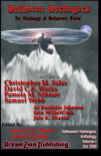 Halloween Harbingers: An Anthology of Halloween Tales: Christopher M. Salas;