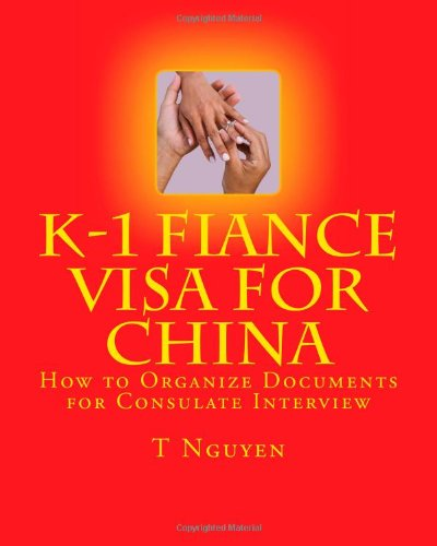 9781453889626: K-1 Fiance Visa for China: How to Organize Documents for Consulate Interview