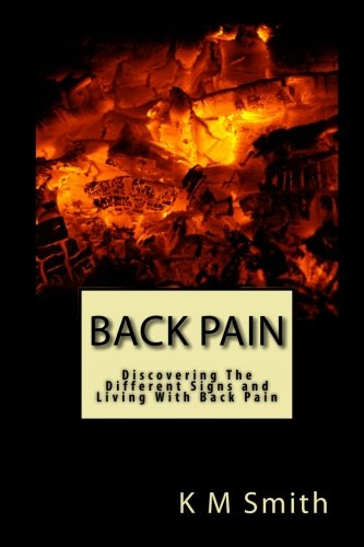 9781453889916: Back Pain: Discovering The Different Signs and Living With Back Pain