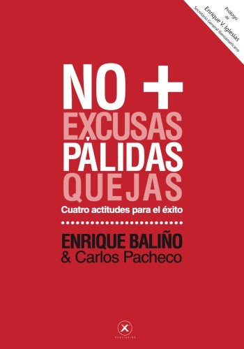 No + Pálidas: 4 actitudes para el éxito (Spanish Edition): Baliño, Enrique