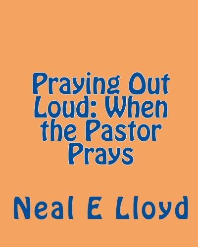 9781453890769: Praying Out Loud: When the Pastor Prays