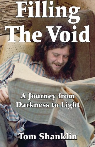 9781453891032: Filling the Void: A Journey from Darkness to Light