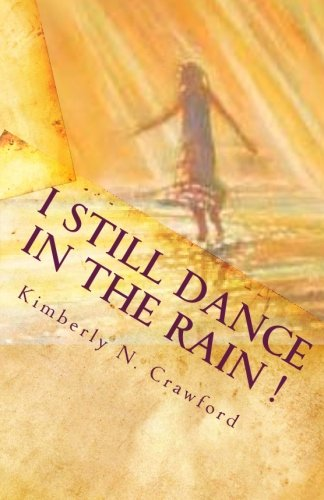 9781453891377: I Still Dance in the Rain!: A journal of personal poetry designed to inspire the spirit and heal the soul.