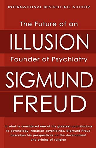 The Future of an Illusion: Sigmund Freud