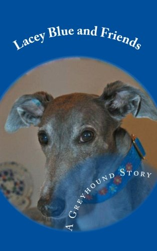 9781453893296: Lacey Blue and Friends: A Greyhound Story