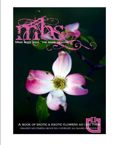 9781453893845: M.B.S. Mind body soul The Book of Love: Erotic & Exotic Flowers