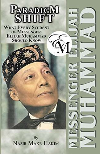9781453894392: PARADIGM SHIFT: What Every Student of Messenger Elijah Muhammad Should Know