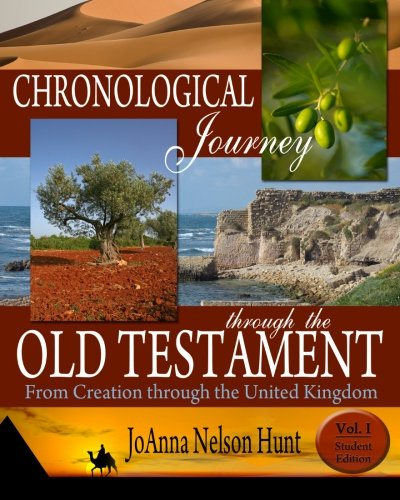 9781453896488: Chronological Journey Through the Old Testament; from Creation Through the United Kingdom; Student Edition; volume 1