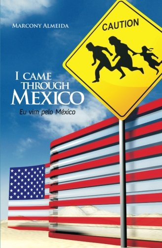I came through Mexico - Eu vim: Almeida, Marcony; de
