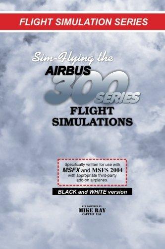 9781453897638: Sim-Flying the Airbus 300 series Flight Simulations