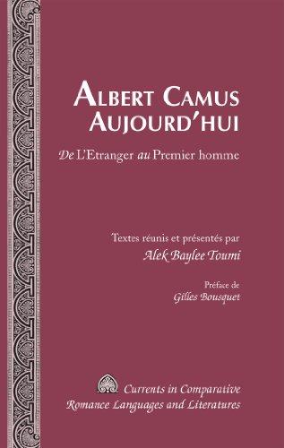 9781453905593: Albert Camus Aujourd'hui: de L'Etranger Au Premier Homme Preface de Gilles Bousquet