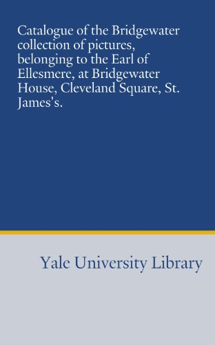 9781454409069: Catalogue of the Bridgewater collection of pictures, belonging to the Earl of Ellesmere, at Bridgewater House, Cleveland Square, St. James's.