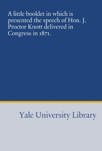 9781454473503: A little booklet in which is presented the speech of Hon. J. Proctor Knott delivered in Congress in 1871.