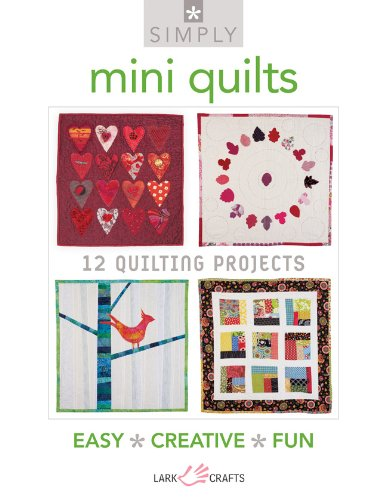 9781454700227: Simply Mini Quilts: 12 Quilting Projects