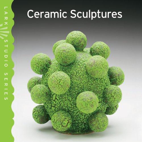 9781454700845: Ceramic Scuptures (Lark Studio Series)