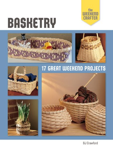 The Weekend Crafter: Basketry: 17 Great Weekend Projects: Crawford, BJ