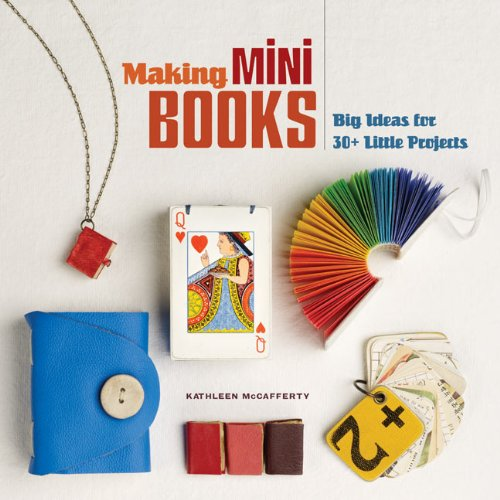 Making Mini Books : Big Ideas for: Kathleen McCafferty