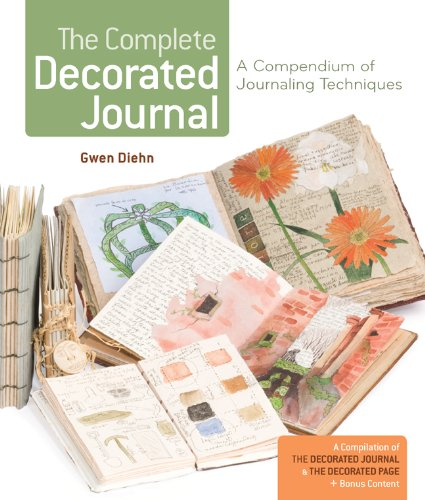 9781454702030: The Complete Decorated Journal: A Compendium of Journaling Techniques